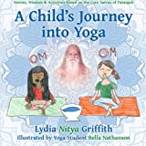 img - for A Child's Journey into Yoga: Based on the Core Yoga Sutras of Patanjali book / textbook / text book