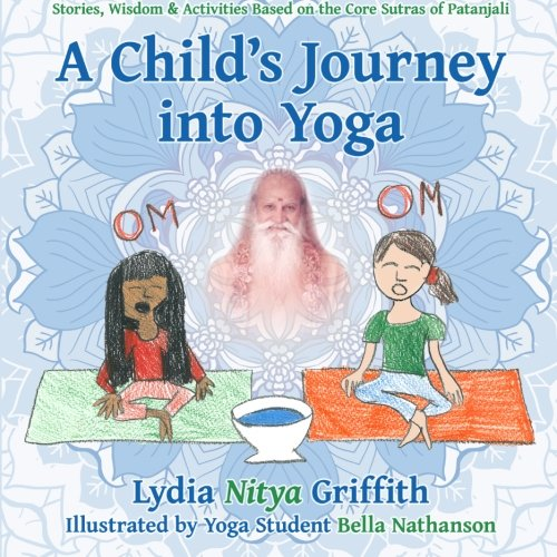 Price comparison product image A Child's Journey into Yoga: Based on the Core Yoga Sutras of Patanjali