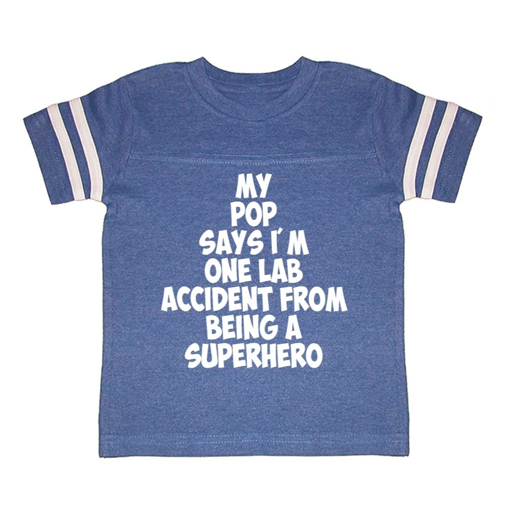 My Pop Says Im One Lab Accident from Being A Superhero Toddler//Kids Sporty T-Shirt