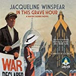In This Grave Hour: Maisie Dobbs Mysteries, Book 13 | Jacqueline Winspear