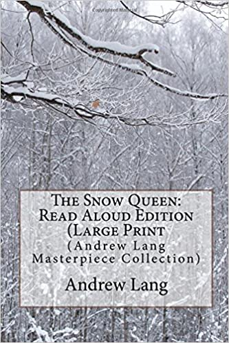 The Snow Queen: Read Aloud Edition (Large Print: (Andrew Lang Masterpiece Collection)