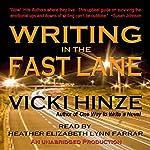 Writing in the Fast Lane | Vicki Hinze