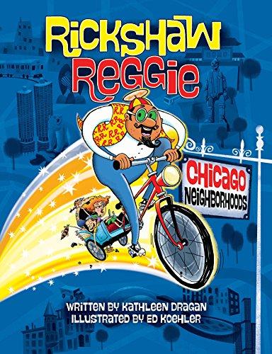 Rickshaw Reggie: Chicago Neighborhoods