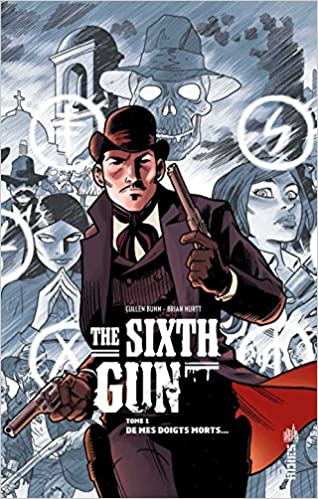 THE SIXTH GUN T01-04 FRENCH