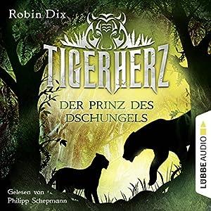 Tigerherz (Der Prinz des Dschungels 1) Hörbuch