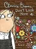 Clarice Bean, Don't Look Now by Lauren Child (2008-08-12)