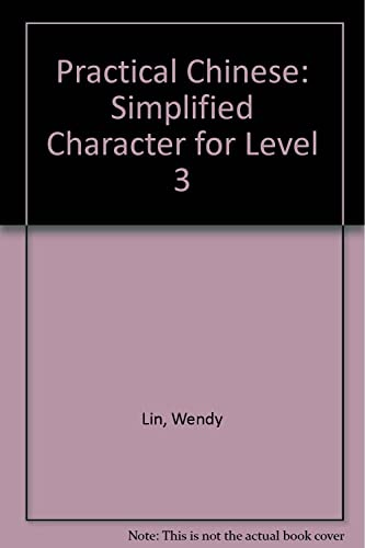 Practical Chinese: Simplified Character for Level 3
