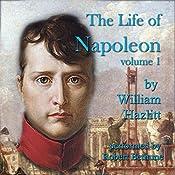 The Life of Napoleon: Volume 1 | William Hazlitt