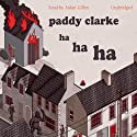 Paddy Clarke Ha Ha Ha Audiobook by Roddy Doyle Narrated by Aidan Gillen