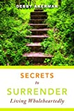 Secrets to Surrender, Debby Akerman, 1596694068