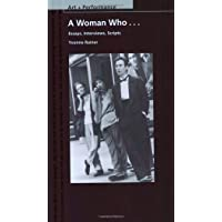 A Woman Who...: Essays, Interviews, Scripts (PAJ Books: