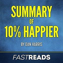 Summary of 10% Happier by Dan Harris