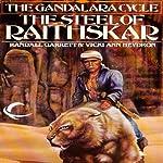 The Steel of Raithskar: Gandalara, Book 1 | Randall Garrett,Vicki Ann Heydron