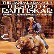 The Steel of Raithskar: Gandalara, Book 1 | Randall Garrett, Vicki Ann Heydron