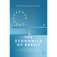 The Economics of Brexit: A Cost-Benefit Analysis of the UK's Economic Relationship with the EU (English Edition)