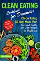 Clean Eating Cookbook for Dummies: Clean Eating 30 day Meal Prep Cookbook. Easy and Healthy Low Carb Recipes for Weight Loss Diet That Actually Works (clean ... beginners, clean eating weight loss diet)