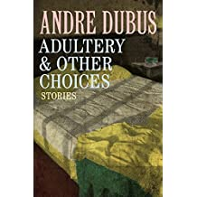 Adultery & Other Choices: Stories