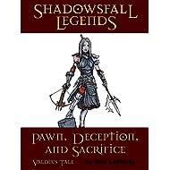 Shadowsfall Legends: Pawn, Deception, and Sacrifice - Valdia's Tale