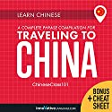 Learn Chinese: A Complete Phrase Compilation for Traveling to China Speech by  Innovative Language Learning LLC Narrated by  ChineseClass101.com