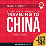 Learn Chinese: A Complete Phrase Compilation for Traveling to China    Innovative Language Learning LLC