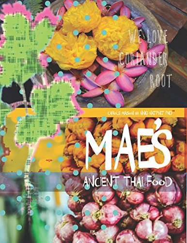 Mae's Ancient Thai Food: The recipes of Gobgaew Najpinij by Carole Mason