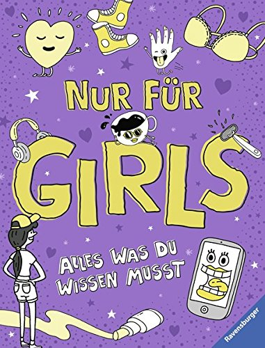 Nur für Girls - Alles was du wissen musst Taschenbuch – 22. Januar 2018 Lizzie Cox Damien Weighill Wolfgang Hensel Ravensburger Buchverlag