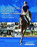 img - for Classical Riding with George Morris book / textbook / text book