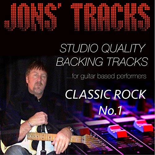 Jon's Tracks: Classic Rock, Vol. 1 (Studio Quality Backing Tracks for Guitar Based Performers)