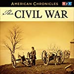 NPR American Chronicles: The Civil War |  National Public Radio