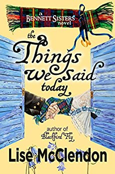 The Things We Said Today (The Bennett Sisters Mysteries Book 4) by [McClendon, Lise, Tate, Rory]