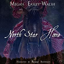 North Star Home Audiobook by Megan Easley-Walsh Narrated by Robert Anderson