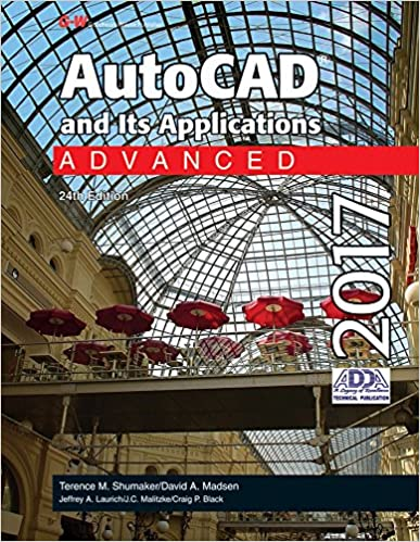 AutoCAD and Its Applications Advanced 2017