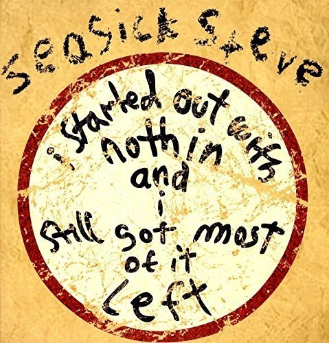 Vinilo : Seasick Steve - I Started Out With Nothin & I Still Got Most Of (United Kingdom - Import)