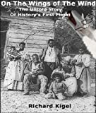 img - for On the Wings of the Wind: The Untold Story of History's First Flight book / textbook / text book