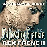 Following Frankie: Gay Romance Short