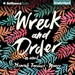 Wreck and Order: A Novel | Hannah Tennant-Moore