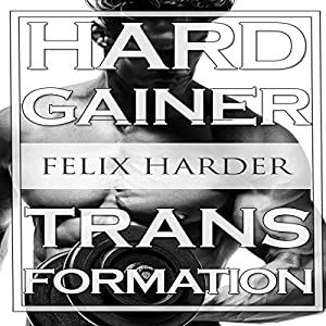 Bodybuilding: The Hardgainer Transformation Hörbuch