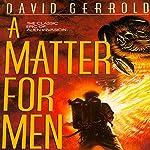A Matter for Men: The War Against the Chtorr, Book 1 | David Gerrold