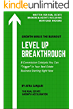 """Level Up Breakthrough: 8 Commissions Catalysts You Can """"Trigger"""" In Your Real Estate Business Starting Right Now"""