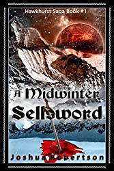 A Midwinter Sellsword (Hawkhurst Saga Book 1)