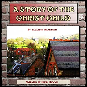 A Story of the Christ Child Audiobook