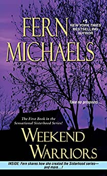 Weekend Warriors (Sisterhood Book 1) by [Michaels, Fern]