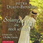 Solange die Welt noch schläft | Petra Durst-Benning