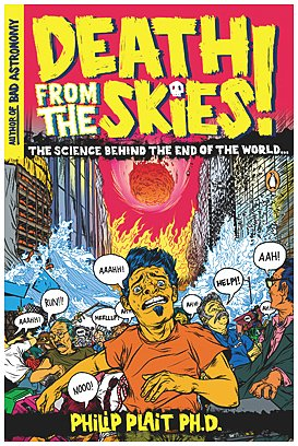 """""""Death from the Skies! - The Science Behind the End of the World"""" av Philip Plait"""