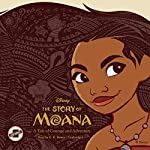 The Story of Moana: A Tale of Courage and Adventure | Kari Sutherland