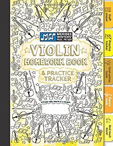 Violin Homework Book and Practice Tracker (Yellow): Staff Paper, Manuscript Paper, Theory Tools, Practice Planner, For Kids or Adults, Notebook Paper, ... Book and Practice Tracker) (Volume (Violin Practice Notebook)