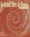img - for Le Grand Livre de Dumas (Belles Lettres) by Charles Dantzig (2000-01-01) book / textbook / text book