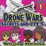 Secrets and L.I.E.S., The Drone Wars: Drone Wars, Book 1 | William Hrdina