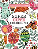 Gorgeous Colouring for Girls - Super Cute Colouring (Gorgeous Colouring Books for Girls)