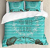 Ambesonne Pug Duvet Cover Set Queen Size, Animal Image of a Cute Dog with All You Need is a Pug Quote on an Aqua Background, Decorative 3 Piece Bedding Set with 2 Pillow Shams, Sea Green Brown